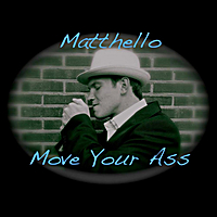 Matthello | Move your ass