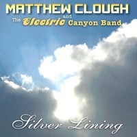 Matthew Clough & The Electric Canyon Band | Silver Lining