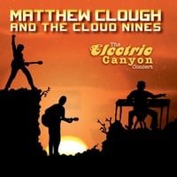 Matthew Clough and the Cloud Nines | The Electric Canyon Concert