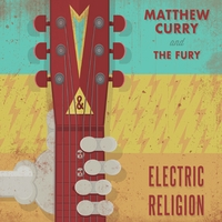 Matthew Curry & the Fury | Electric Religion