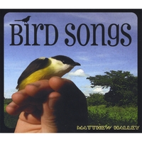Matthew Halley | Bird Songs