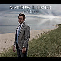 Matthew L. Fisher | In All Things