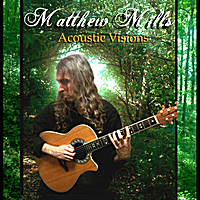 Matthew Mills | Acoustic Visions