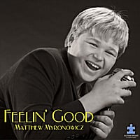Matthew Myronowicz | Feelin' Good
