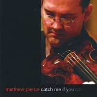 Matthew Pierce | Catch Me If You Can