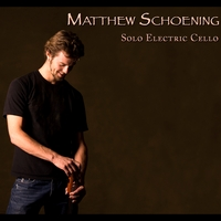Matthew Schoening | Solo Electric Cello
