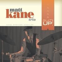 Matt Kane Trio   Suit-Up!