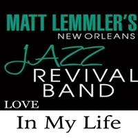 Matt Lemmler's New Orleans Jazz Revival Band | In My Life