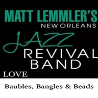 Matt Lemmler's New Orleans Jazz Revival Band | Baubles, Bangles and Beads