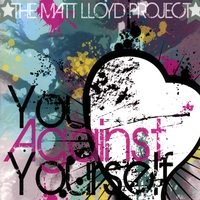 The Matt Lloyd Project | You Against Yourself Ep