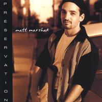 Matt Marshak | Preservation