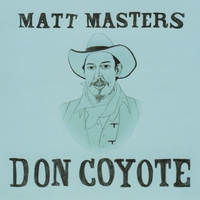 Matt Masters | DON COYOTE