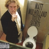 Matt Mulholland | Toilet Secrets