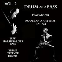 Matt Otto, Brian Steever & Jeff Harshbarger | Drum and Bass Play Along, Vol. 2: Roots and Rhythm in 7/4
