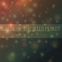 Matt Riley | Carol of the Bells Medley: The Epic Mini-Album