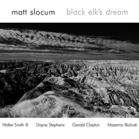 Matt Slocum | Black Elk's Dream (With Walter Smith III, Dayna Stephens, Gerald Clayton and Massimo Biolcati)