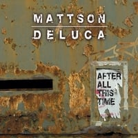 Mattson / Deluca | After All This Time