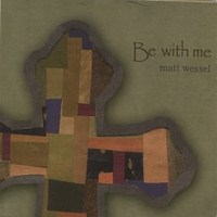 Matt Wessel | Be With Me