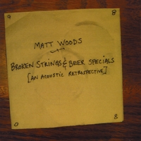 Matt Woods | Broken Strings & Beer Specials