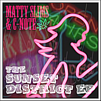 Matty Slims & & C-Note | The Sunset District