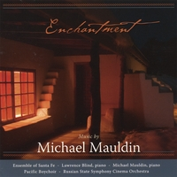 Michael Mauldin | Enchantment: Music by Michael Mauldin