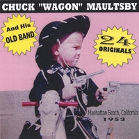 "Chuck ""Wagon"" Maultsby And His Old Band 