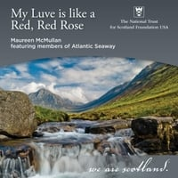 Maureen McMullan & Atlantic Seaway | My Luve is Like a Red, Red Rose (The National Trust for Scotland Foundation)