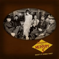 Maureen & the Mercury 5 | What's It Gonna Take?