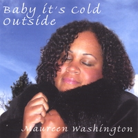 Maureen Washington | Baby It's Cold Outside