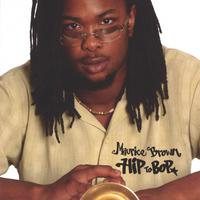 Maurice Brown | Hip to Bop