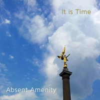 Absent Amenity | It Is Time