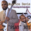 "Maurice Davis: ""Play""  Boy"