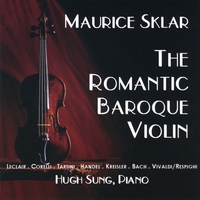 Maurice Sklar and Hugh Sung | The Romantic Baroque Violin