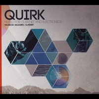 Mauricio Salguero | Quirk, Music for Clarinet and Electronics