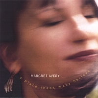Margret Avery | A Place That's Make Believe