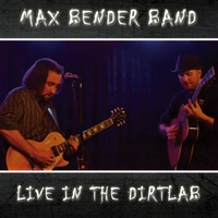 Max Bender Band | Live in the Dirtlab