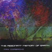 Max Corbacho | The Resonant Memory of Earth (2009 Remastered Edition)