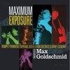 Max Goldschmid: Maximum Exposure