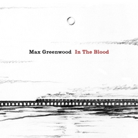 Max Greenwood | In the Blood
