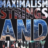 Maximalism | Strings and Circuitry