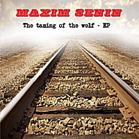 Maxim Senin | The Taming of the Wolf - Ep