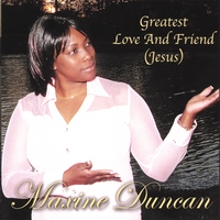 Maxine Duncan | Greatest Love and Friend (Jesus)