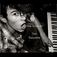 Max Schneider | First Encounters