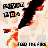 Mayan Fox | Feed the Fire