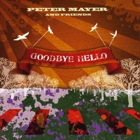 Peter Mayer and Friends | Goodbye Hello