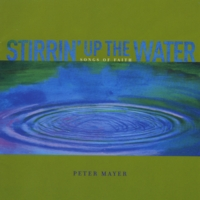 Peter Mayer | Stirrin' Up the Water