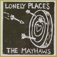 The Mayhaws | Lonely Places