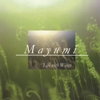 Mayumi | Life With Wings