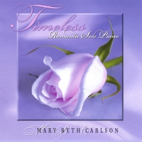 Mary Beth Carlson | Timeless...Romantic Solo Piano