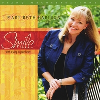 Mary Beth Carlson | Smile...With A Song In Your Heart